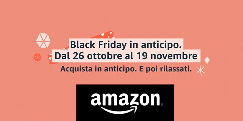 Amazon: Black Friday in anticipo, super offerte dal 26 Ottobre al 19 Novembre